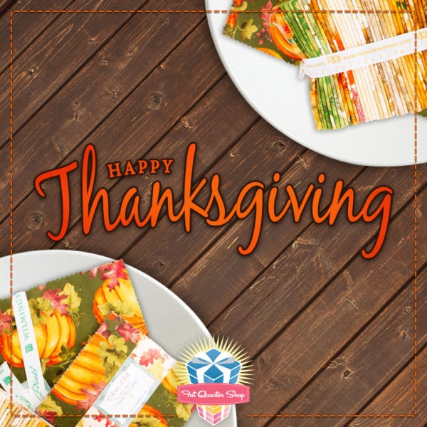 Happy Thanksgiving from Fat Quarter Shop!